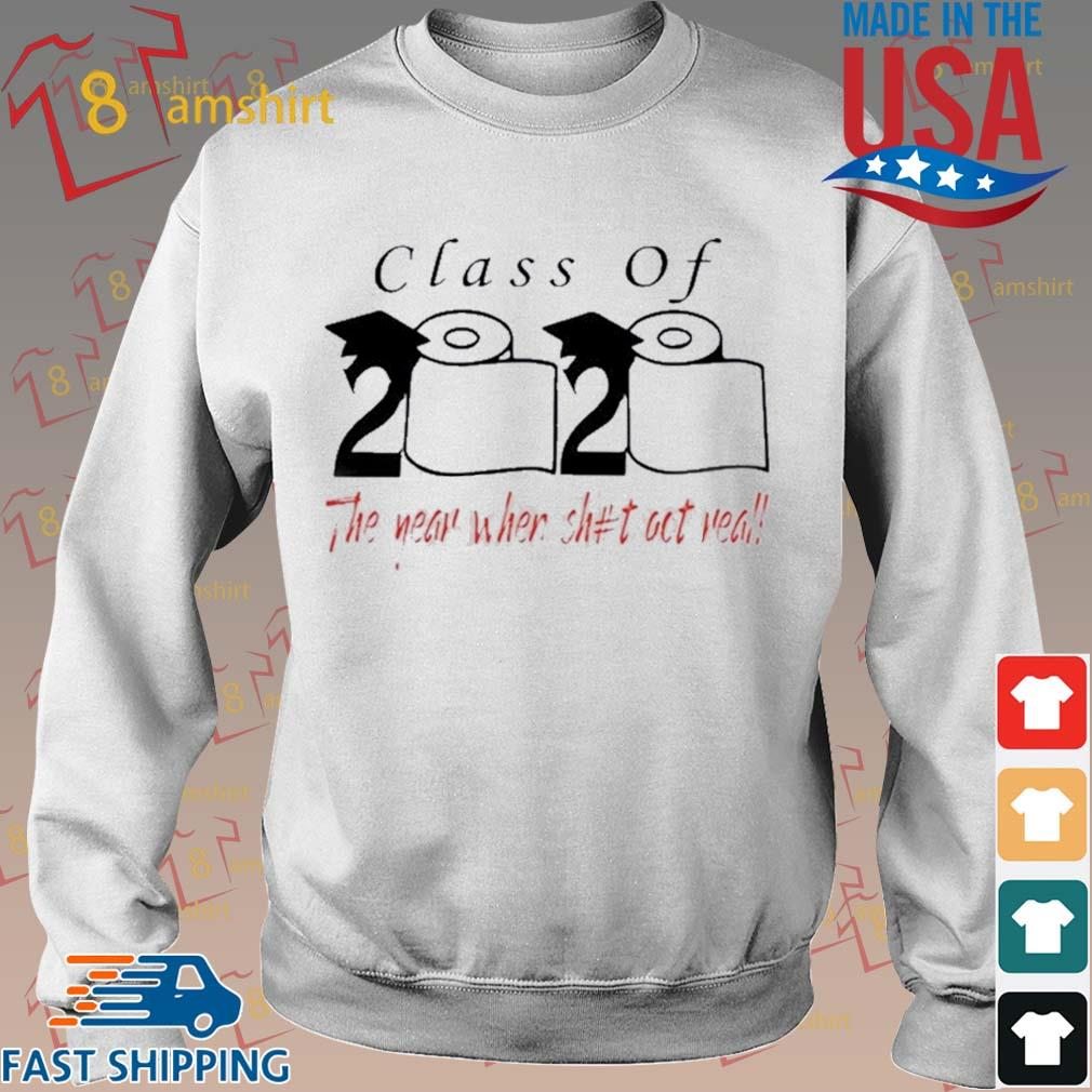 Class of 2020 the year when shit got real s Sweater trang