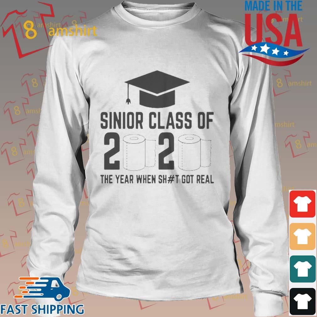 Funny Sinior Class Of 2020 The Year When Shit Got Real Shirt Long trang