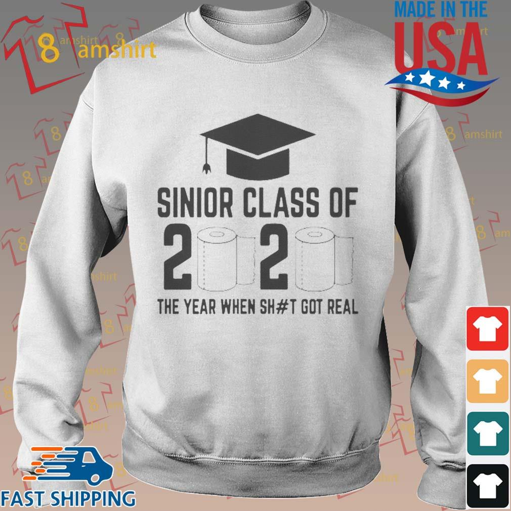 Funny Sinior Class Of 2020 The Year When Shit Got Real Shirt Sweater trang