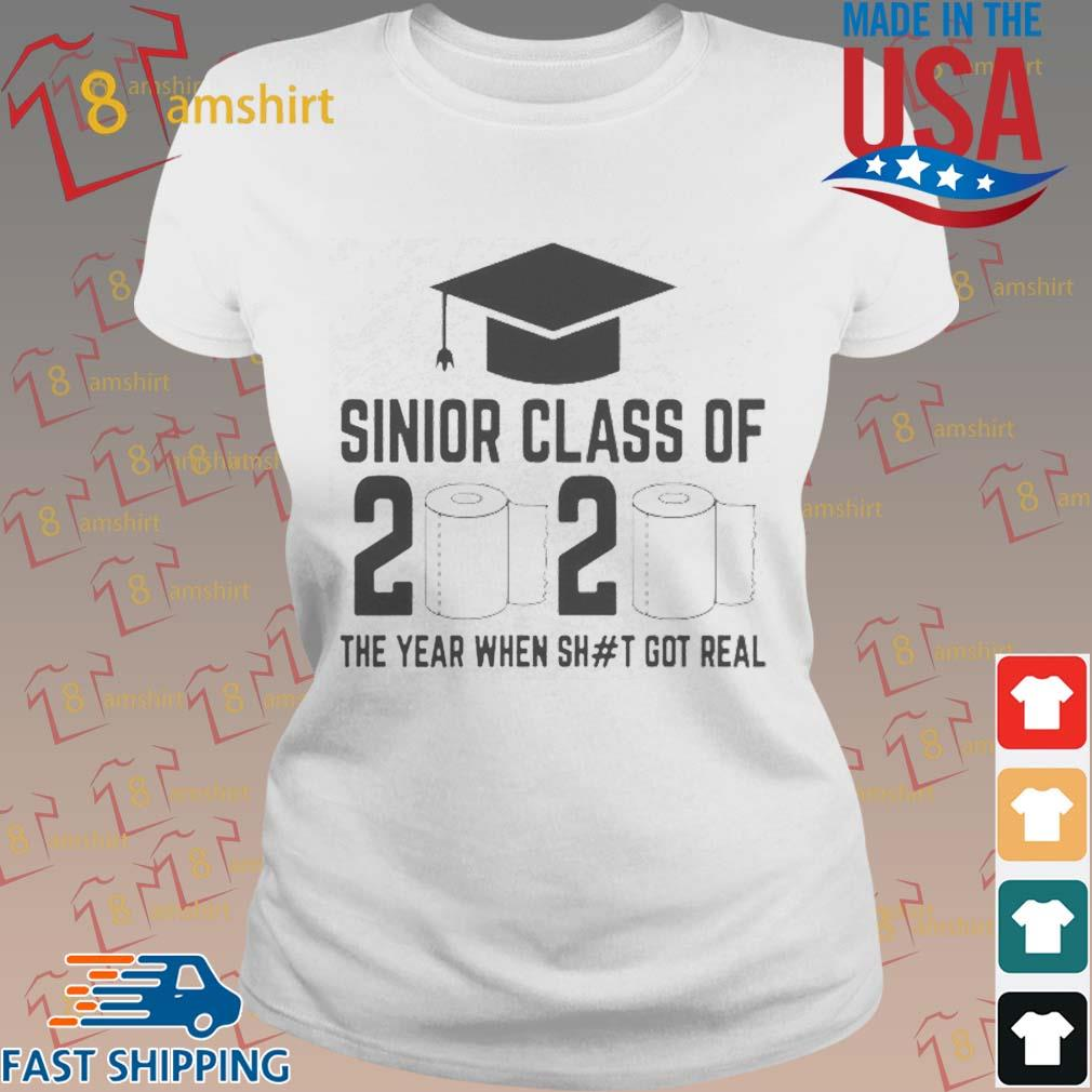 Funny Sinior Class Of 2020 The Year When Shit Got Real Shirt ladies trang