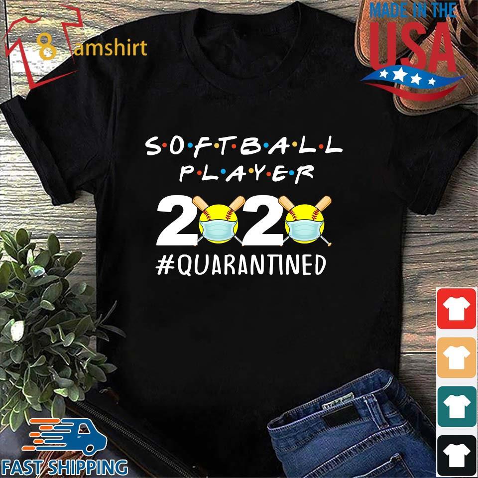 Softball Player 2020 #quarantined Shirt