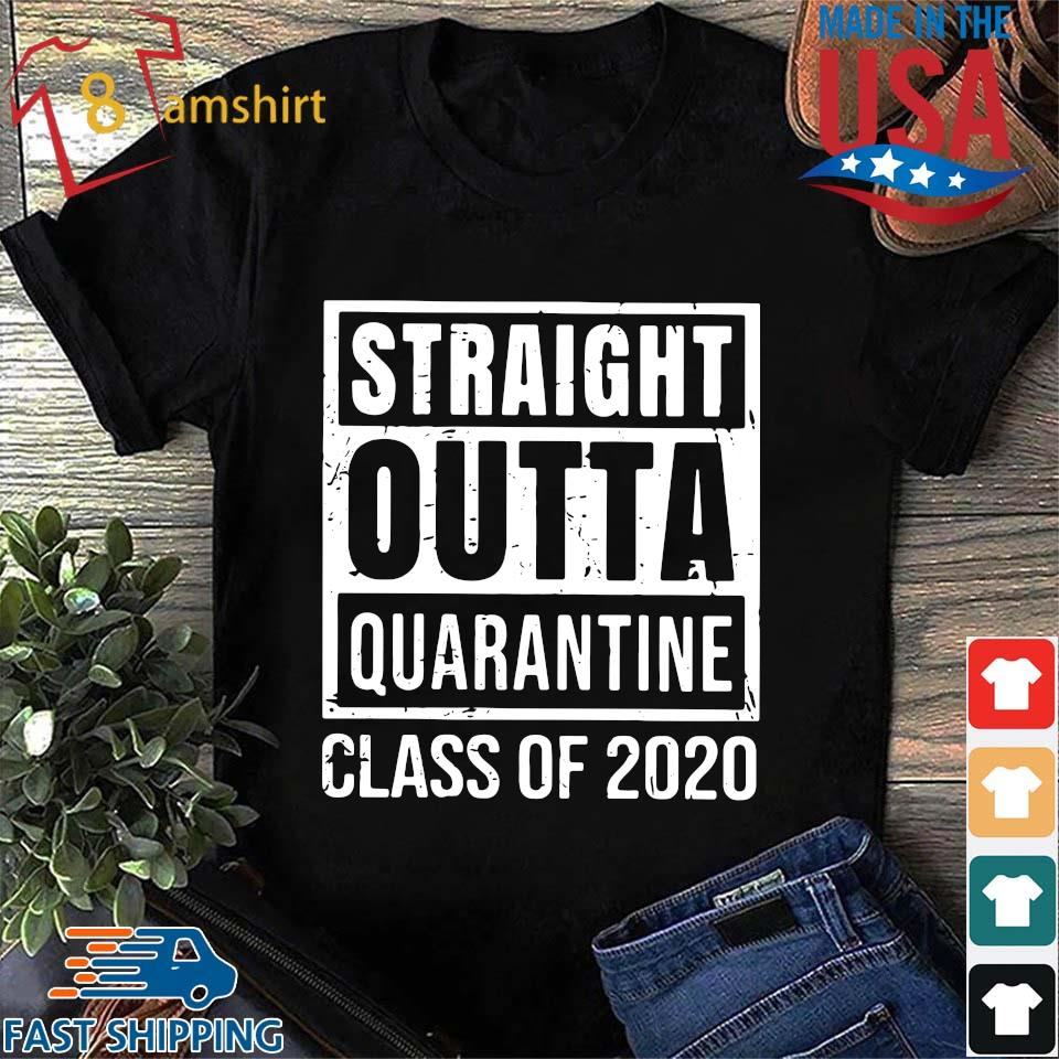 Straight Outta Quarantine Class Of 2020 Distressed Classic Shirt