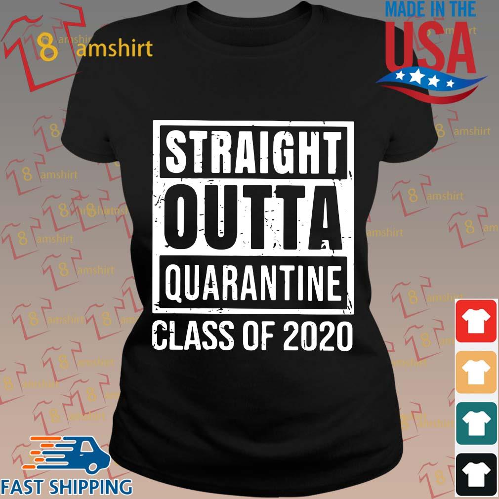 Straight Outta Quarantine Class Of 2020 Distressed Classic Shirt ladies den