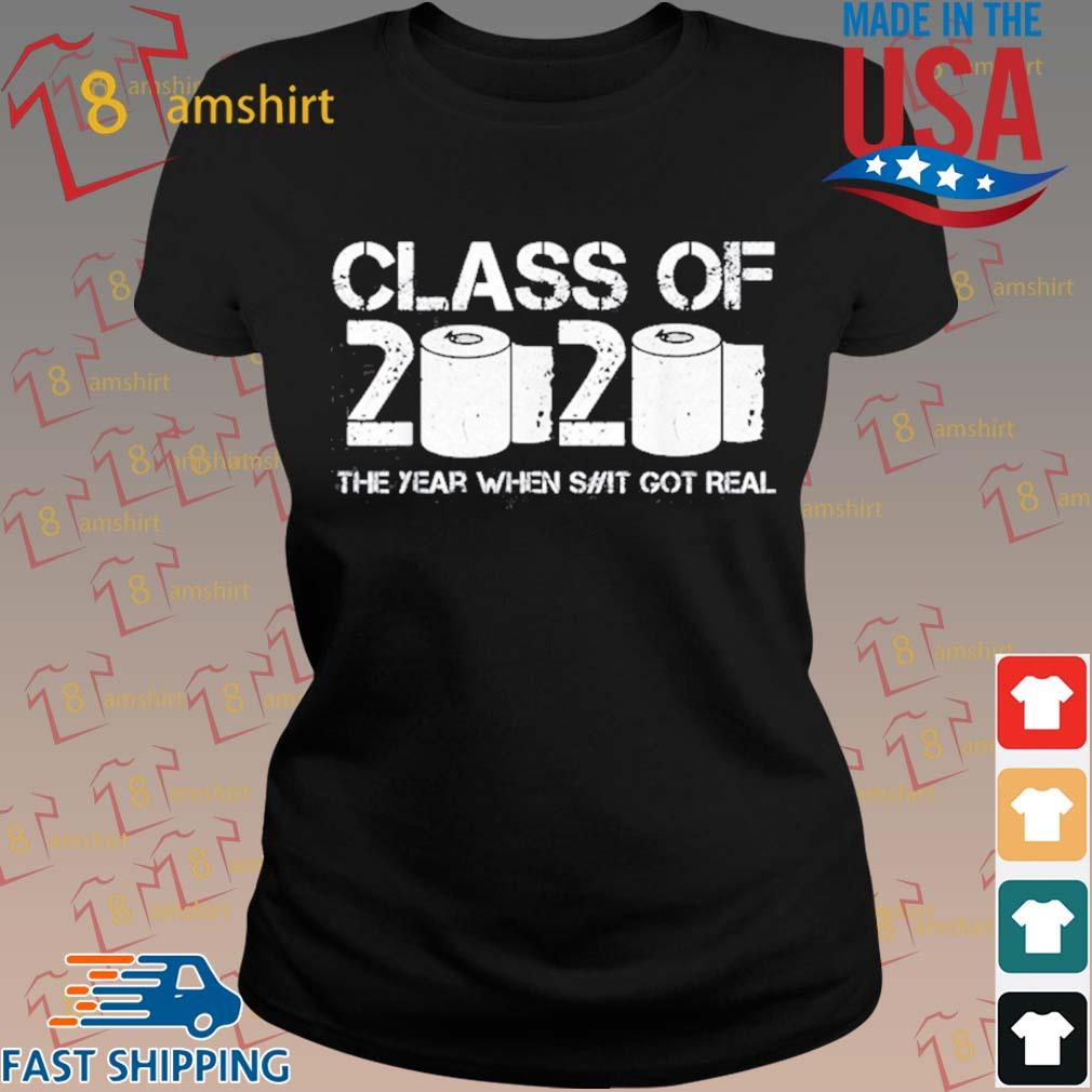 Vintage Class Of 2020 The Year When Shit Got Real 2020 Tp Apocalypse Shirt ladies den