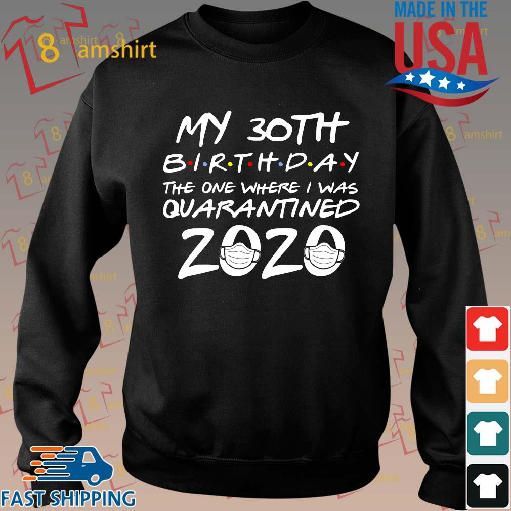 30th Birthday Shirt, Quarantine Shirt, The One Where I Was Quarantined 2020 Tee Shirts Sweater den