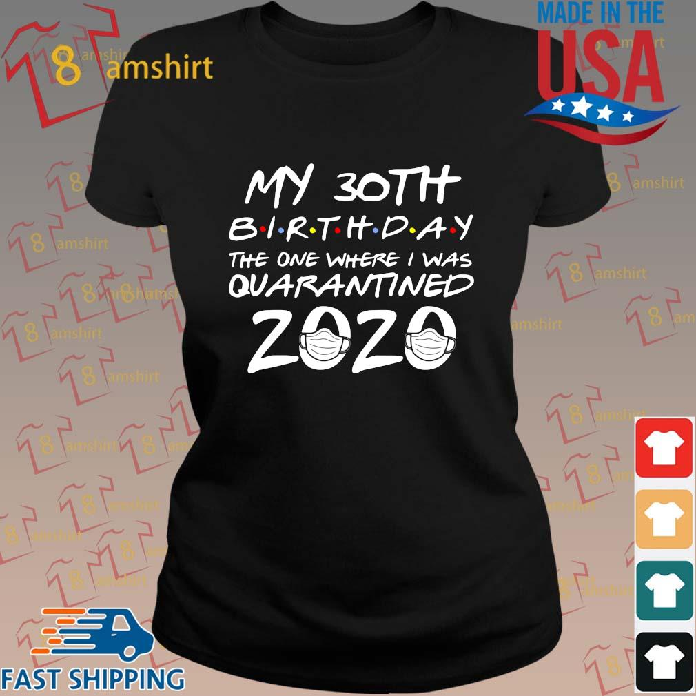 30th Birthday Shirt, Quarantine Shirt, The One Where I Was Quarantined 2020 Tee Shirts ladies den