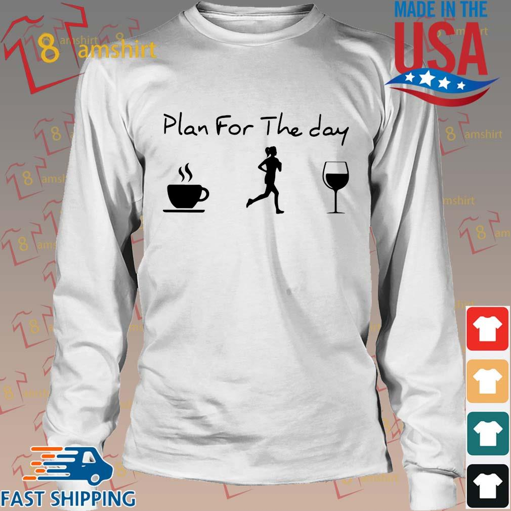 Plan For The Day Coffee Jogging And Running Wine Shirt Long trang