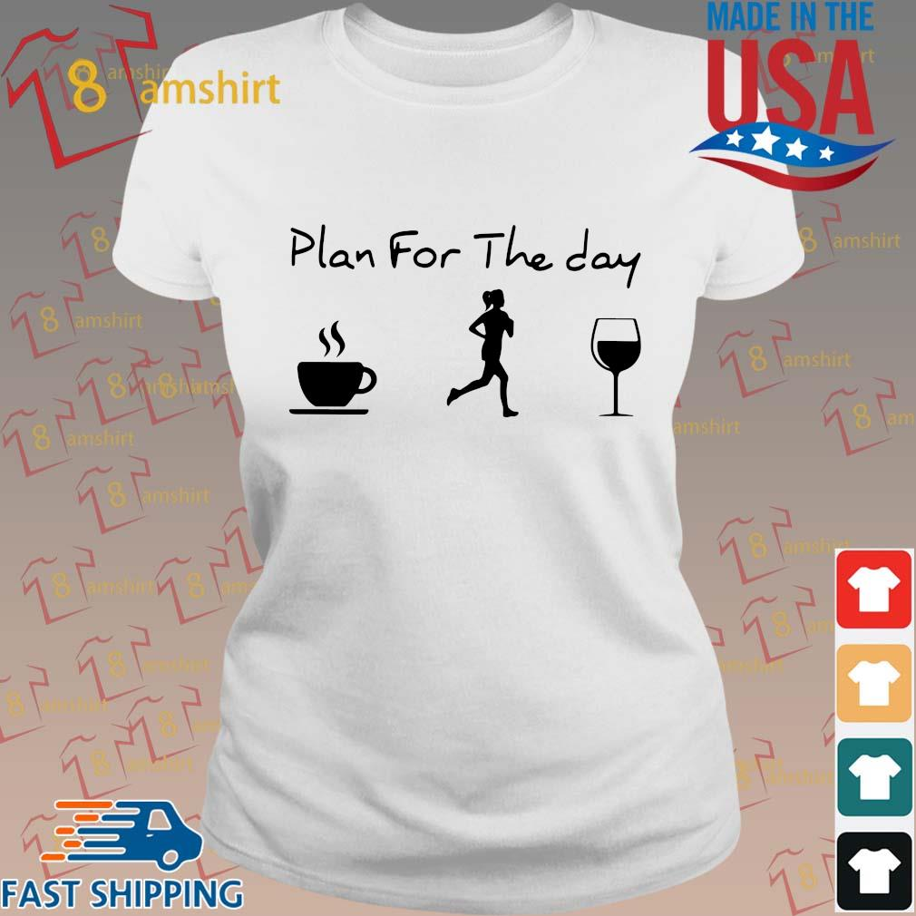 Plan For The Day Coffee Jogging And Running Wine Shirt ladies trang