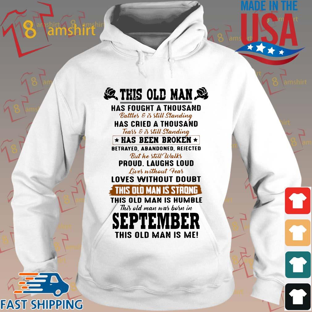 This Old Man Has Fought A Thousand September This Old Man Is Me Shirt Hoodie trang