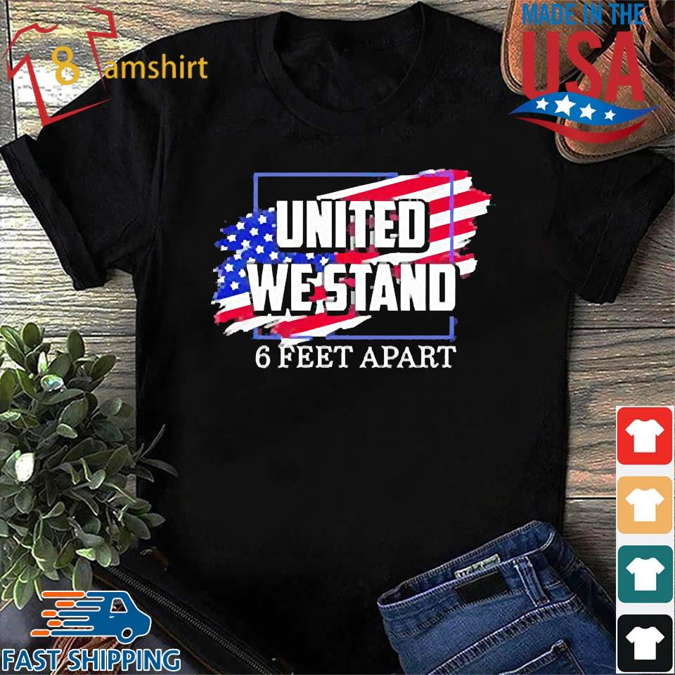 6 Feet Apart: United We Stand 6 Feet Apart Unisex T-Shirts,Sweater