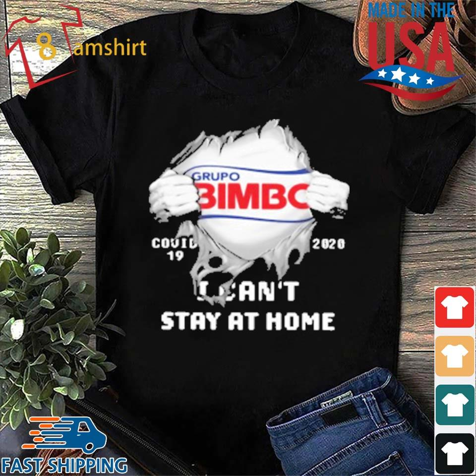 Grupo Bimbo Inside Me Covid 19 2020 I Can'T Stay At Home T-Shirt