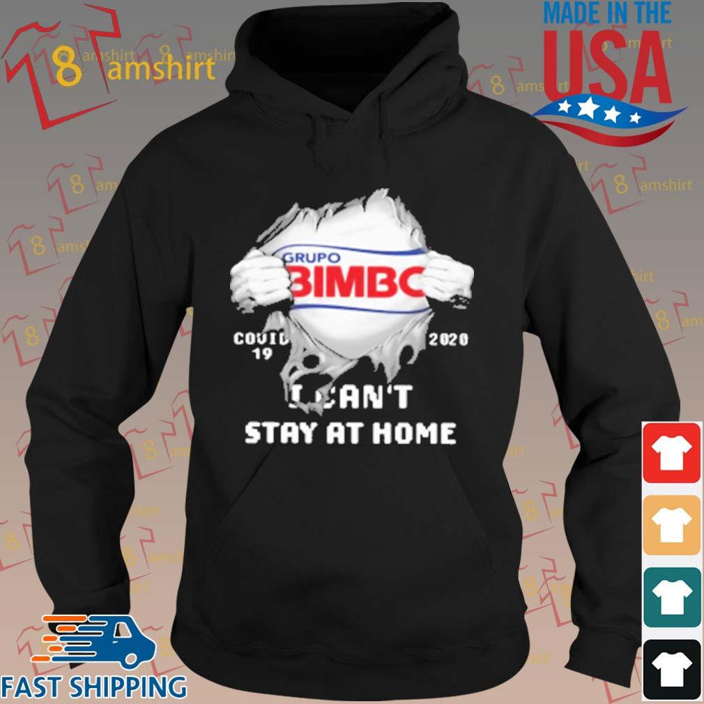 Grupo Bimbo Inside Me Covid 19 2020 I Can'T Stay At Home T-Shirt hoodie den