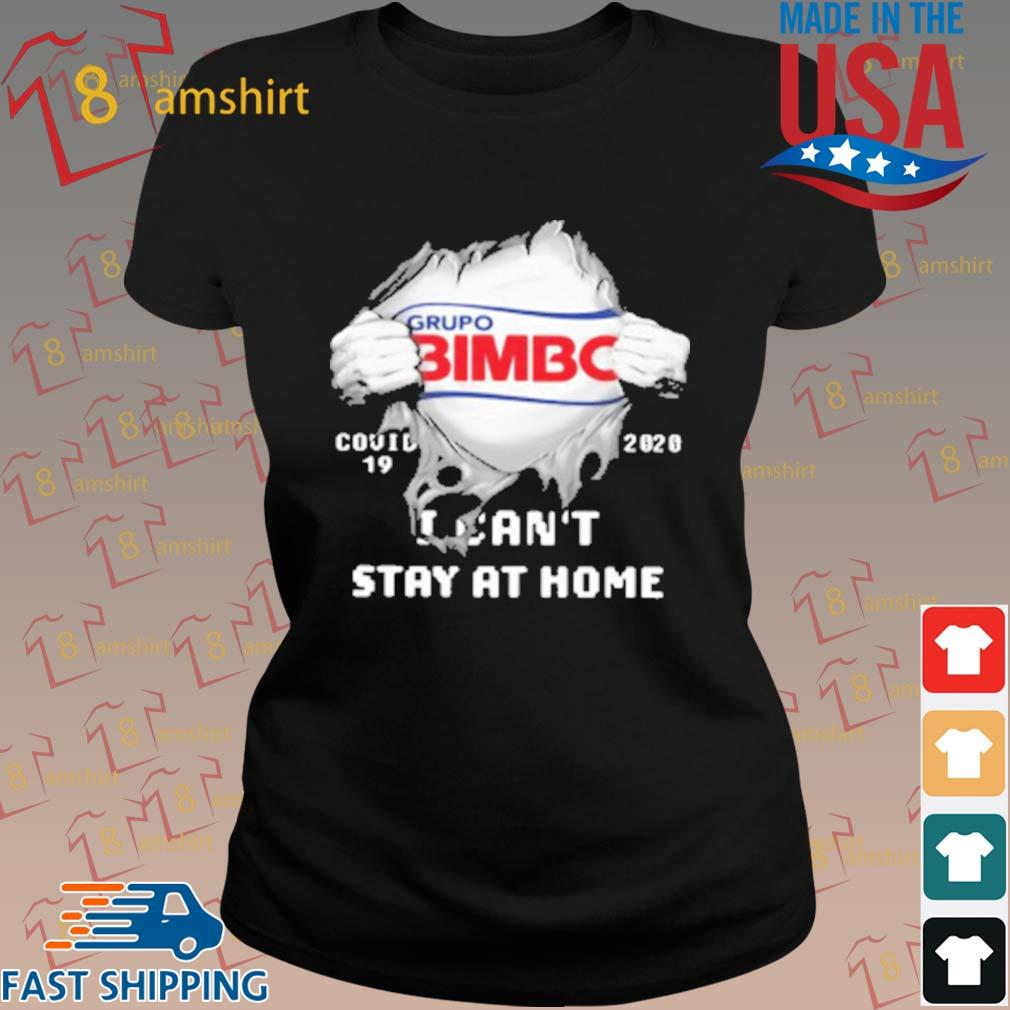 Grupo Bimbo Inside Me Covid 19 2020 I Can'T Stay At Home T-Shirt ladies den