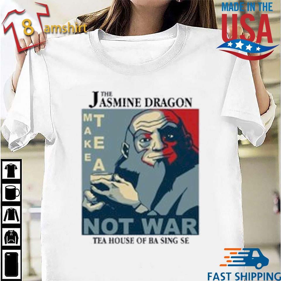 The Jasmine Dragon Make Tea Not War Shirt
