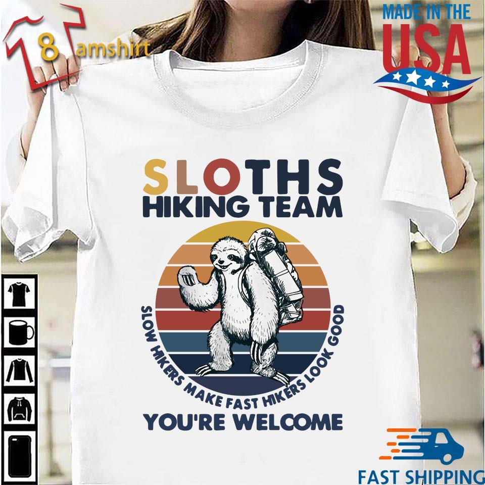 Sloths Hiking Team You're Welcome Vintage Shirt
