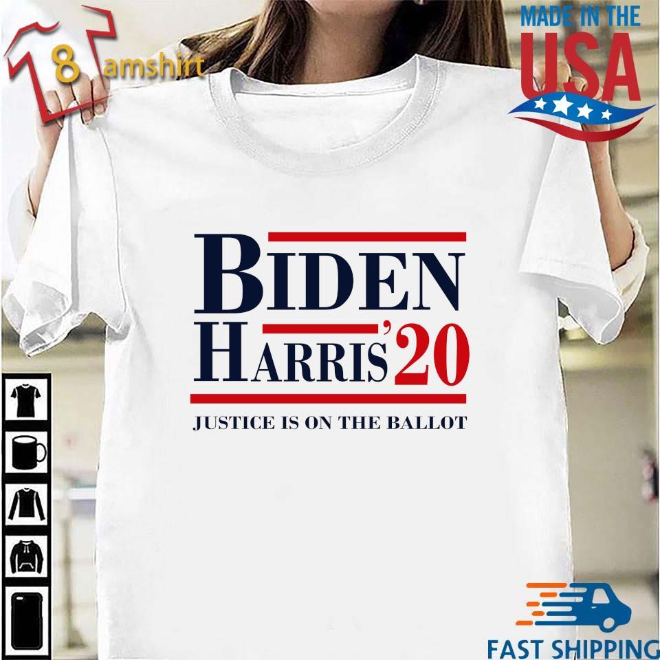 Joe Biden Kamala Harris 2020 Justice Is On The Ballot Shirt Sweater Hoodie And Long Sleeved Ladies Tank Top