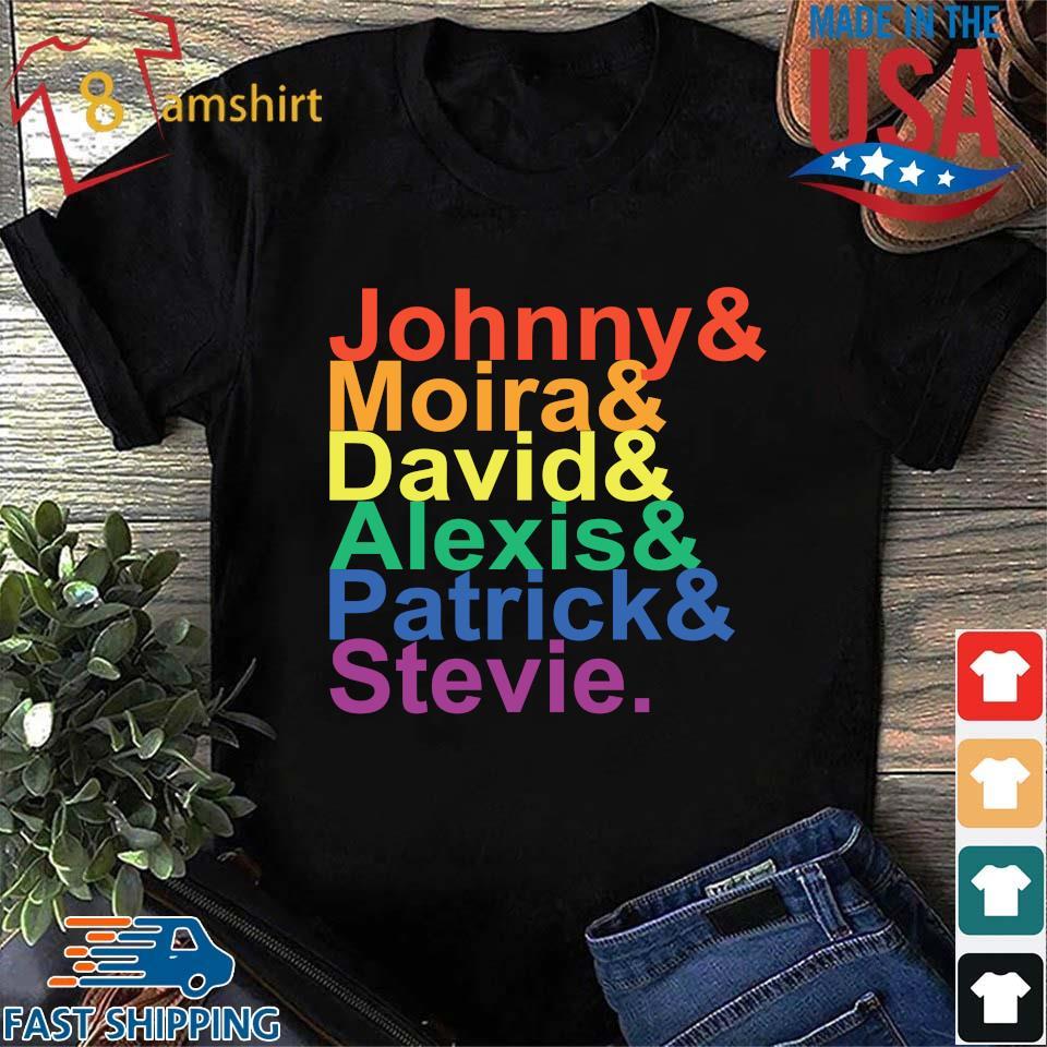 Johnny moira david alexis patrick stevie LGBT shirt