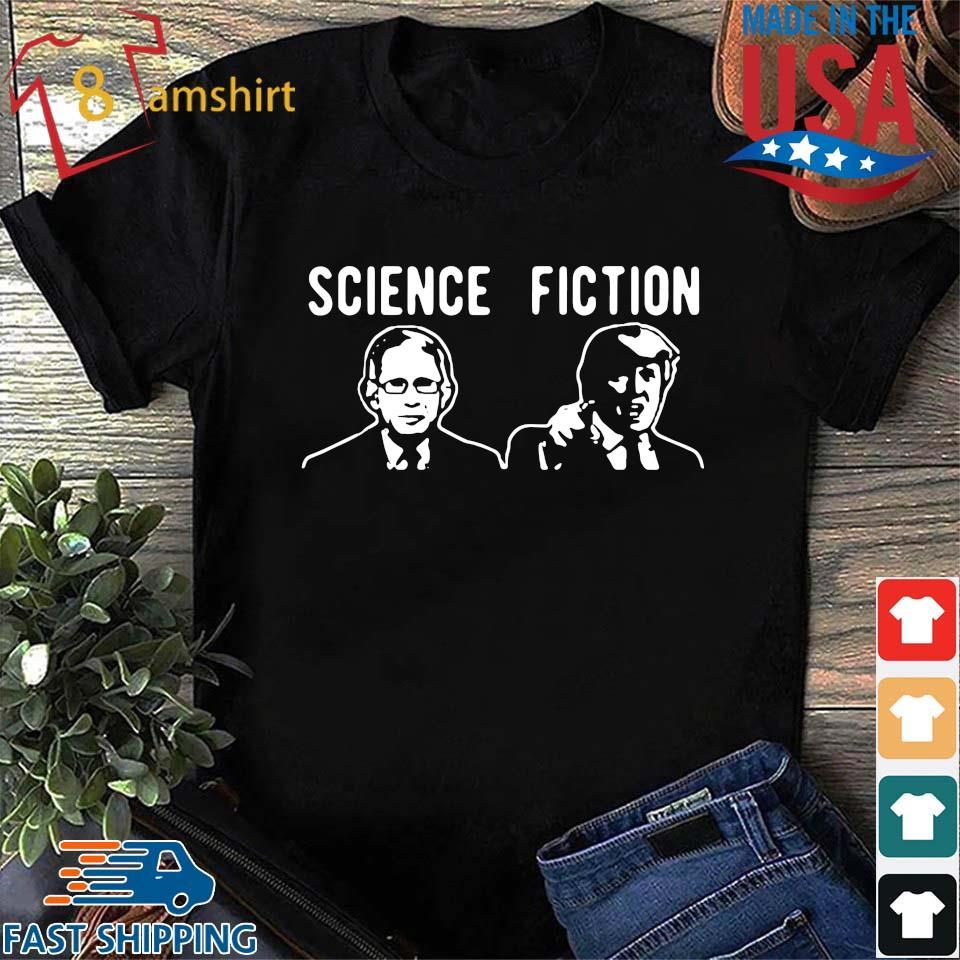 Science fiction Fauci vs Trump shirt