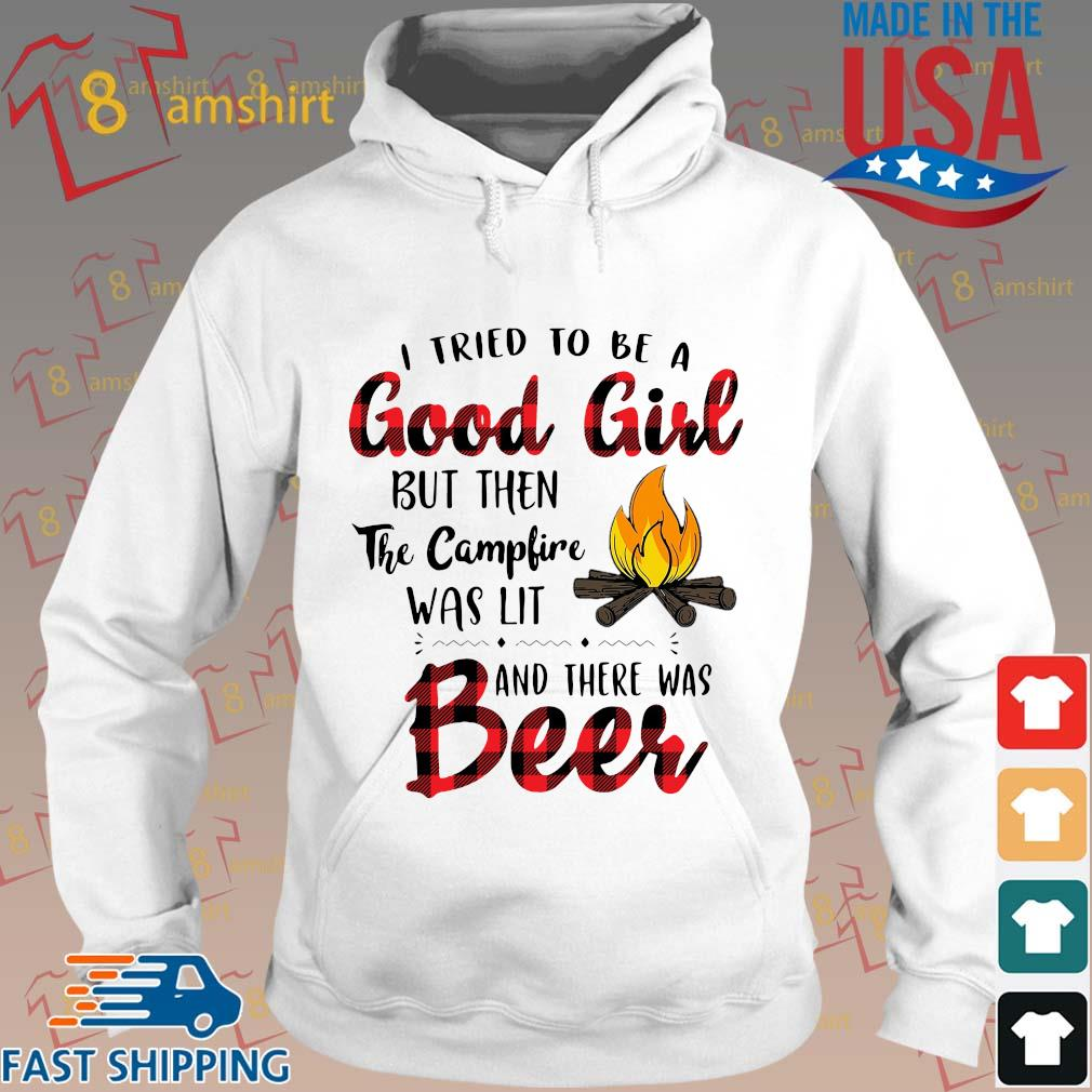 I tried to be a good girl but then the campfire was lit and there was beer s Hoodie trang