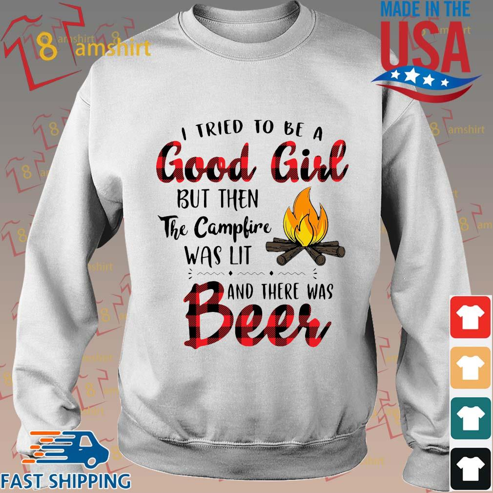 I tried to be a good girl but then the campfire was lit and there was beer s Sweater trang