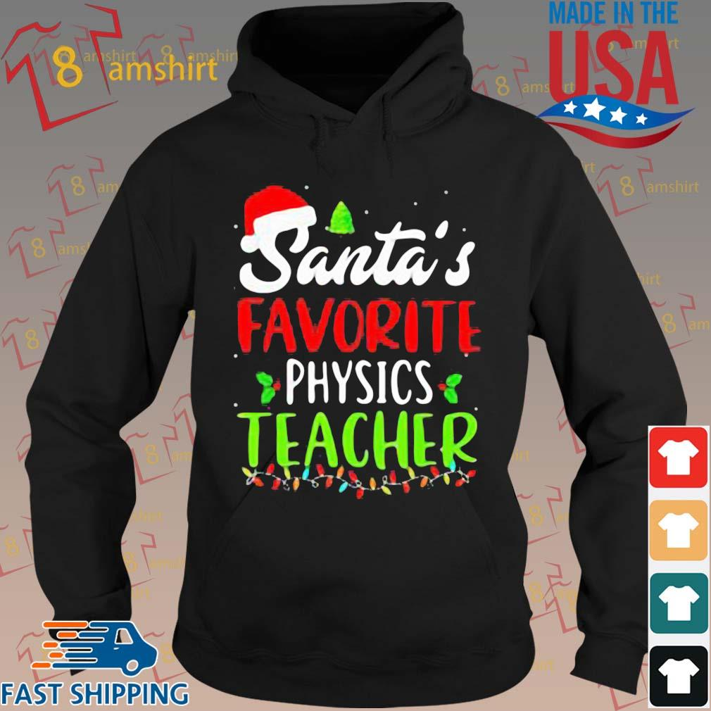 Santa's favorite physics Teacher sweats hoodie den