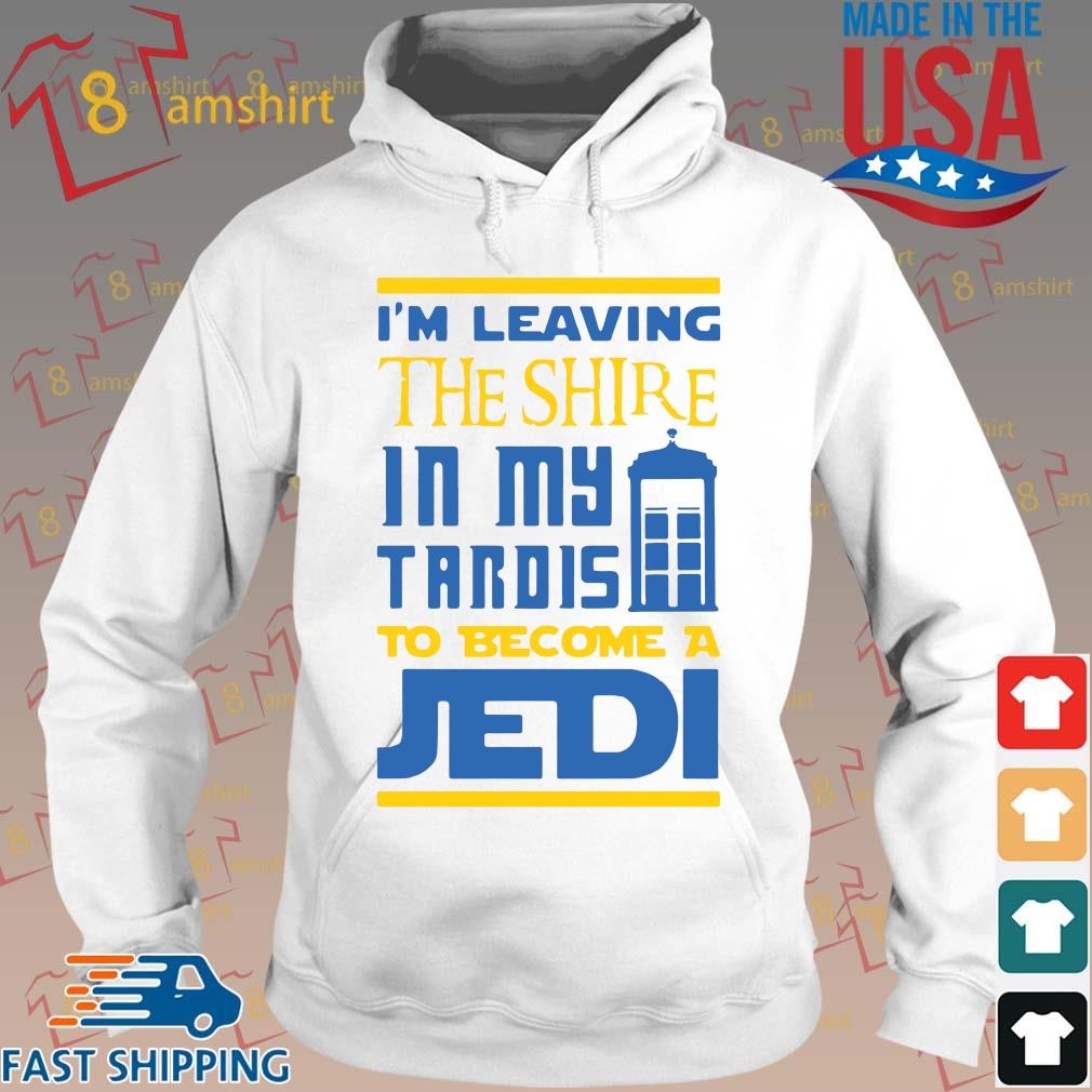 I'm leaving the shire in my tardis to become a jedi s Hoodie trang