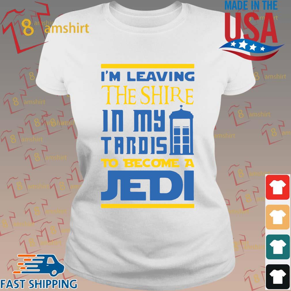 I'm leaving the shire in my tardis to become a jedi s ladies trang