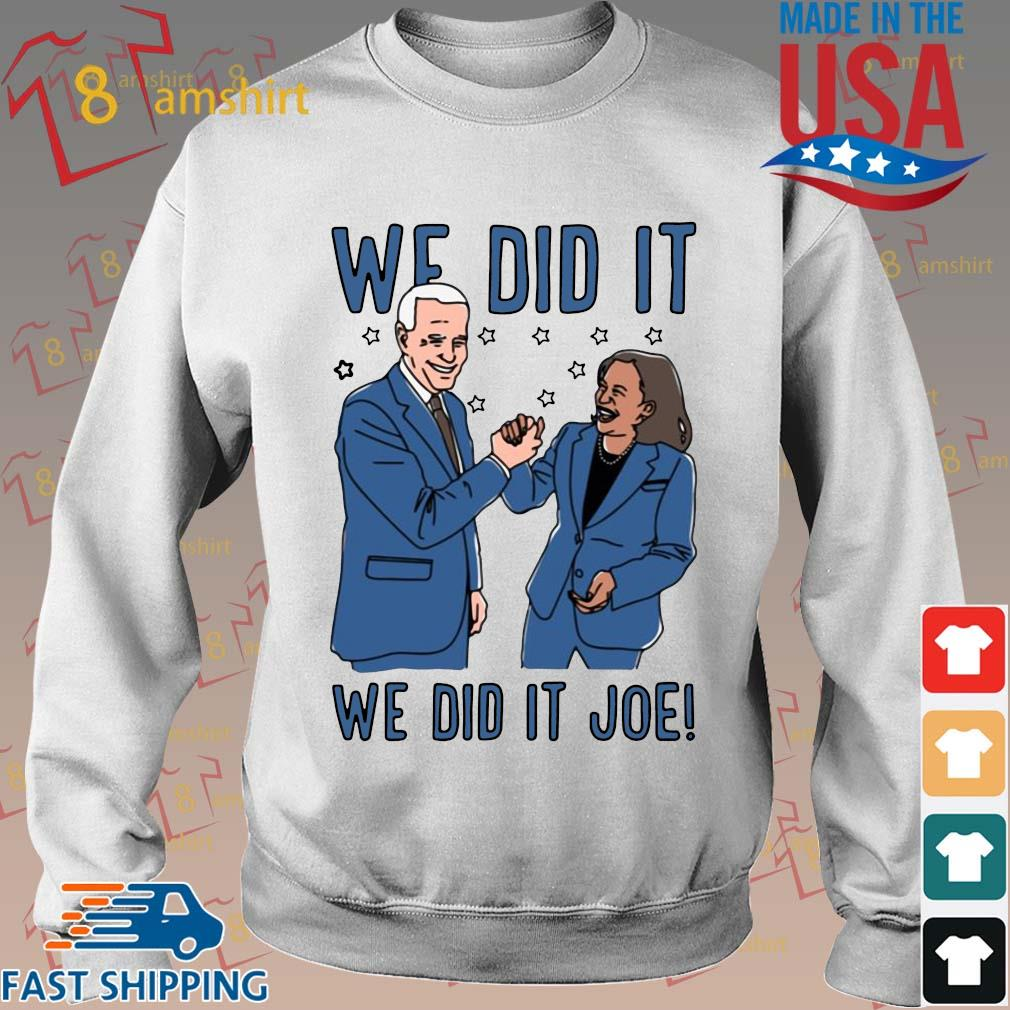 Official We did it we did Joe shirt