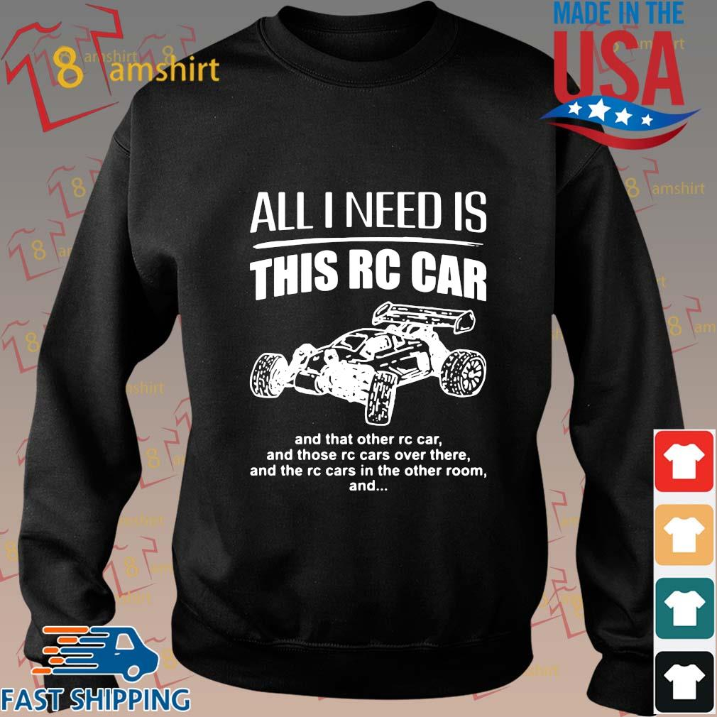 All I need is this rc car and that other rc car and those rc cars over there and the rc cars in the other room and shirt
