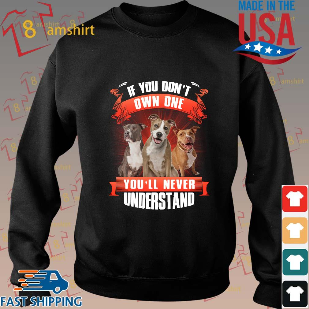 American Staffordshire Terrier if you don't own one you'll never understand shirt