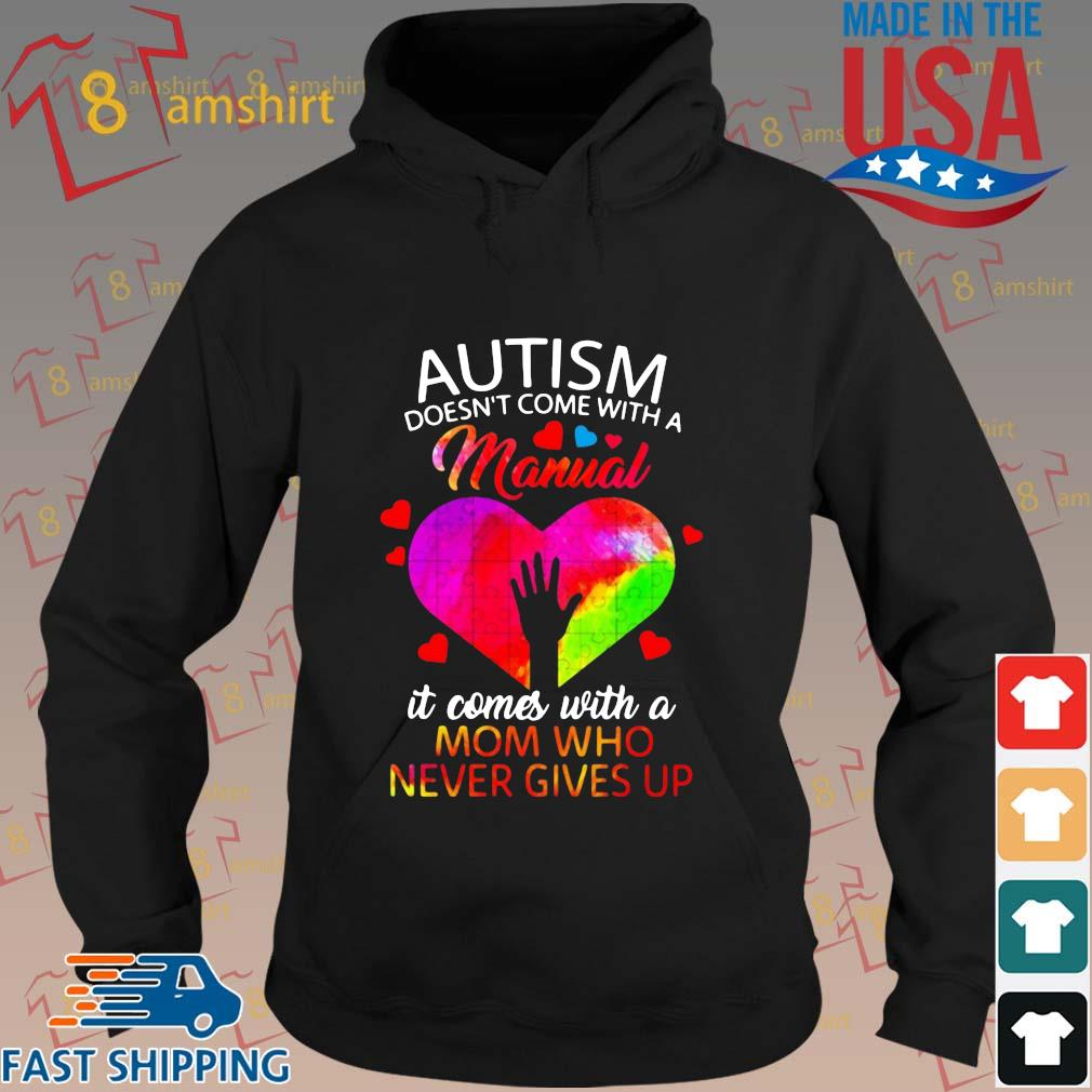 Autism doesn't come with a manual it comes with a mom who never gives up s hoodie den