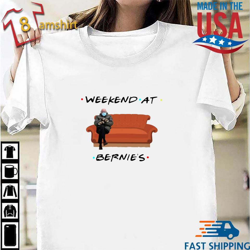Bernie Sanders weekend at bernie's shirt