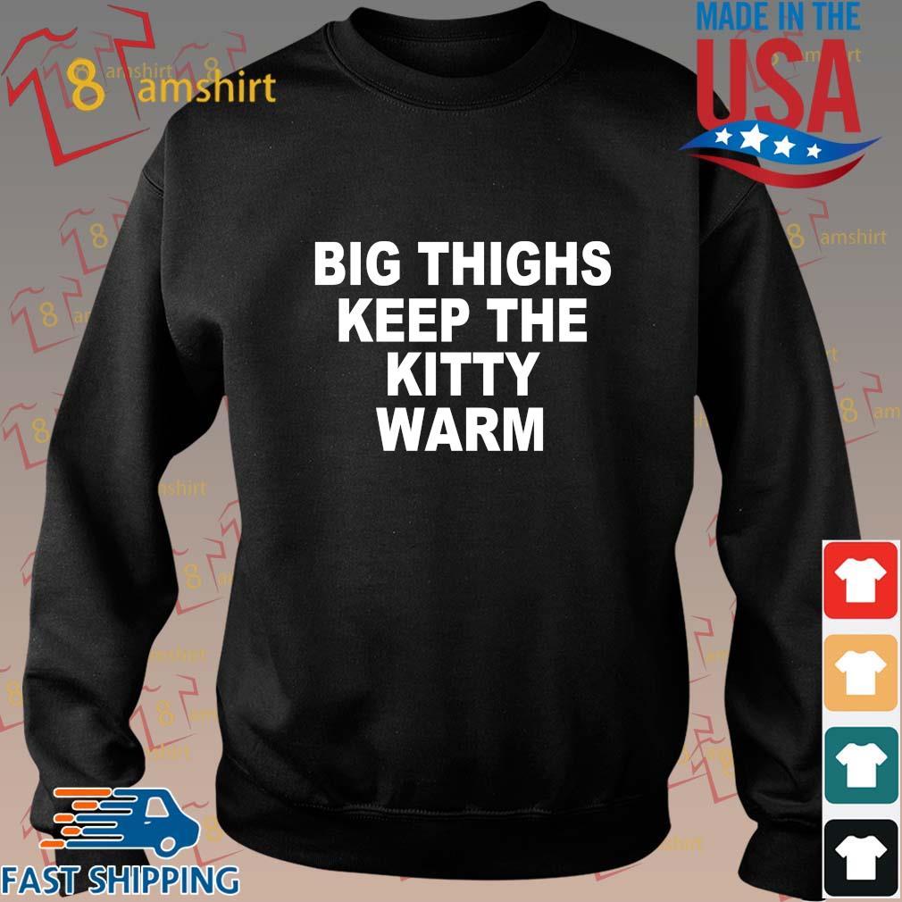 Big thighs keep the kitty warm shirt