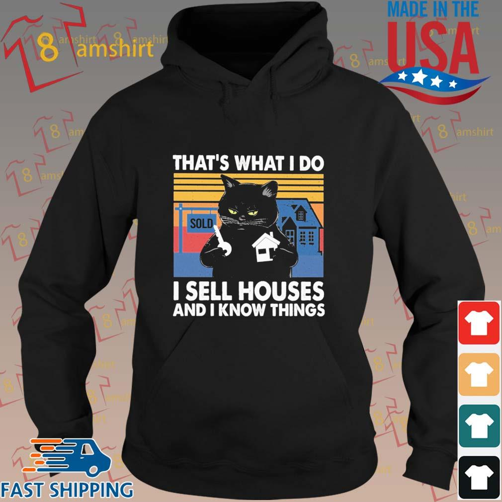 Black cat that's what I do I sell houses and I know things vintage s hoodie den