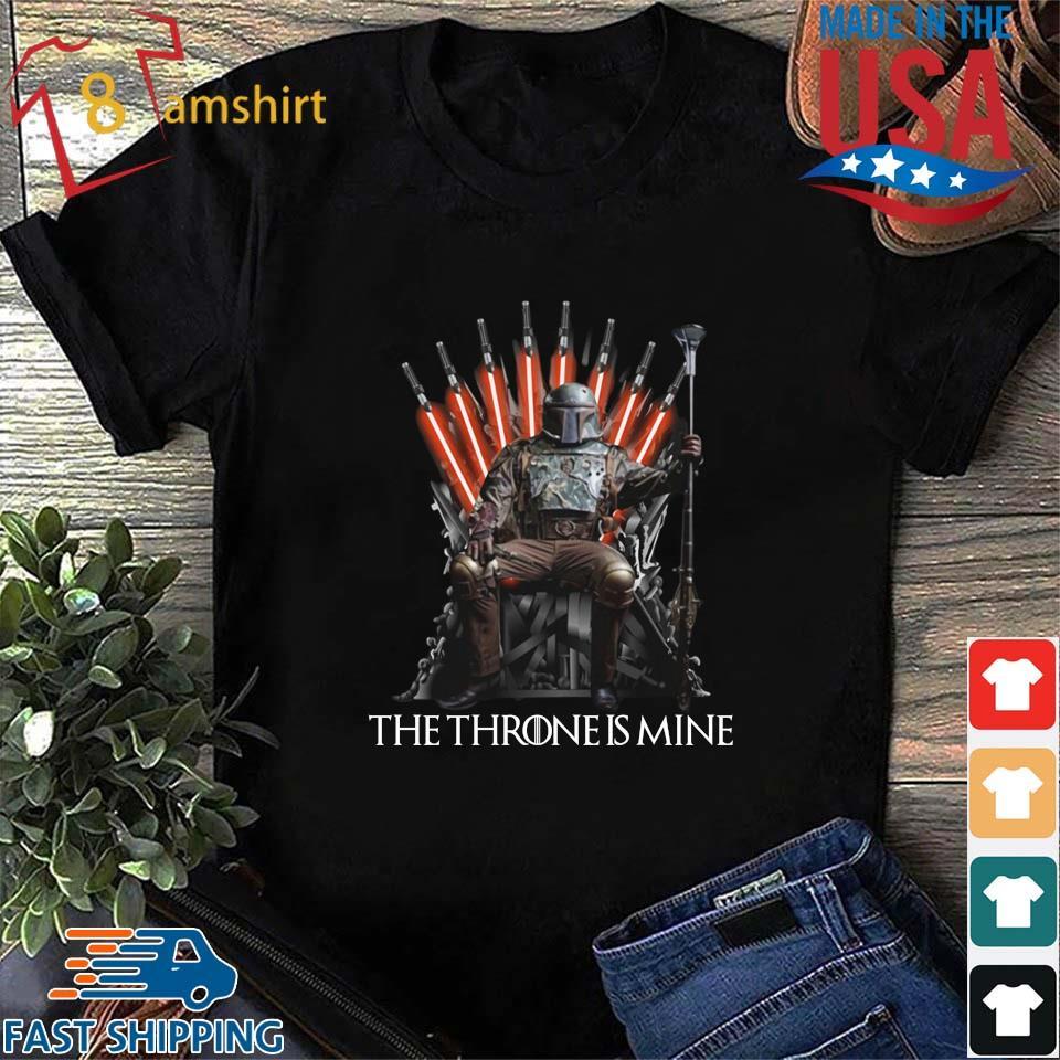 Boba Fett the throne is mine s Shirt den