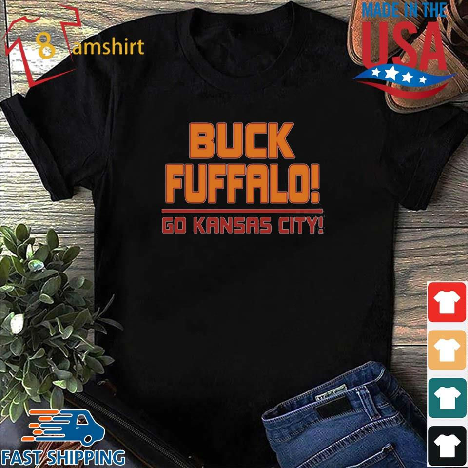 Buck Fuffalo Go Kansas City shirt