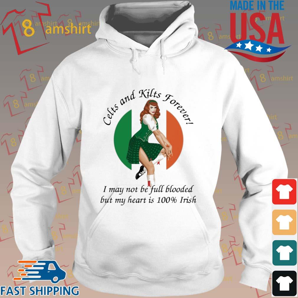 Celts and kilts forever I may not be full blooded but my heart is 100 irish s Hoodie trang
