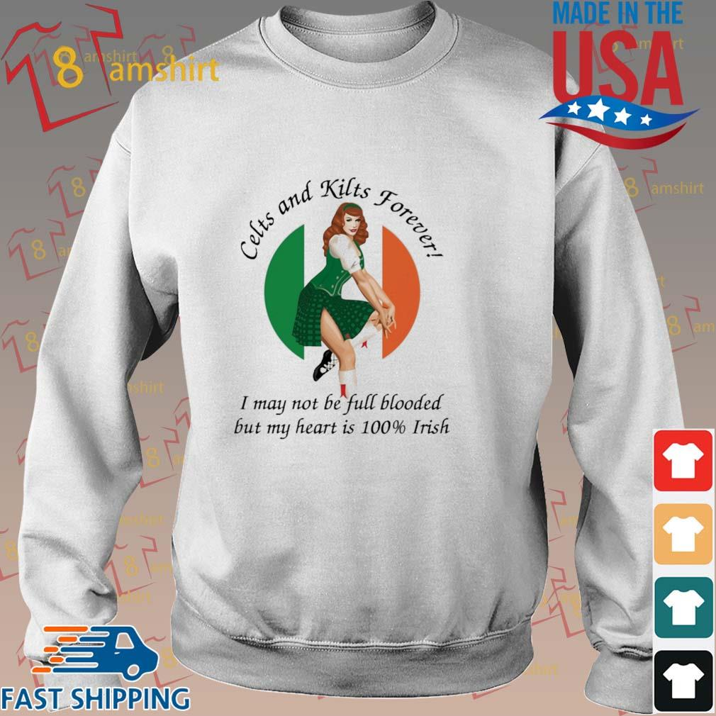 Celts and kilts forever I may not be full blooded but my heart is 100 irish s Sweater trang