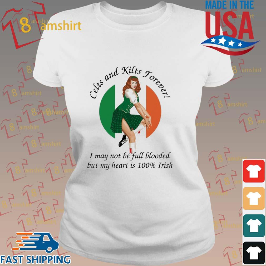 Celts and kilts forever I may not be full blooded but my heart is 100 irish s ladies trang