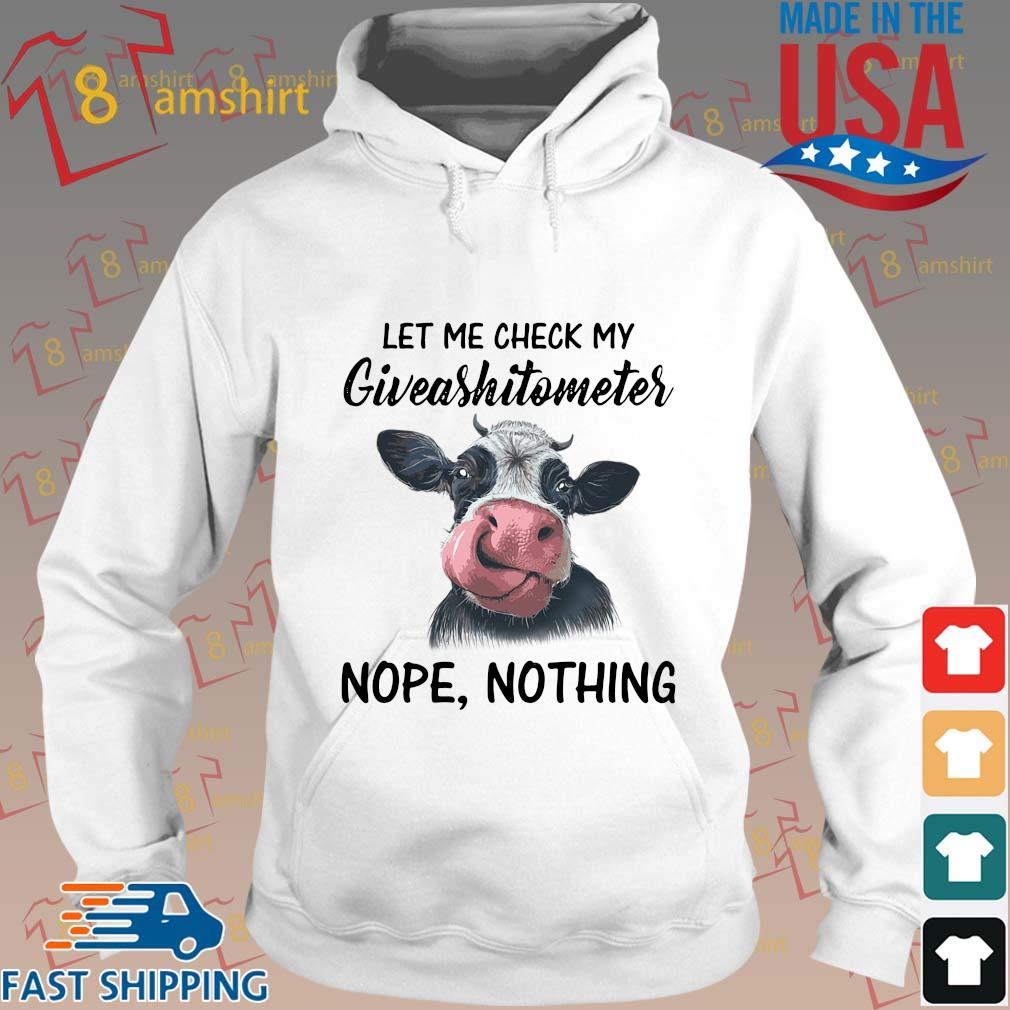 Cow let Me check my giveashitometer nope nothing s Hoodie trang