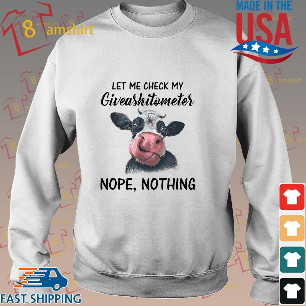Cow let Me check my giveashitometer nope nothing shirt