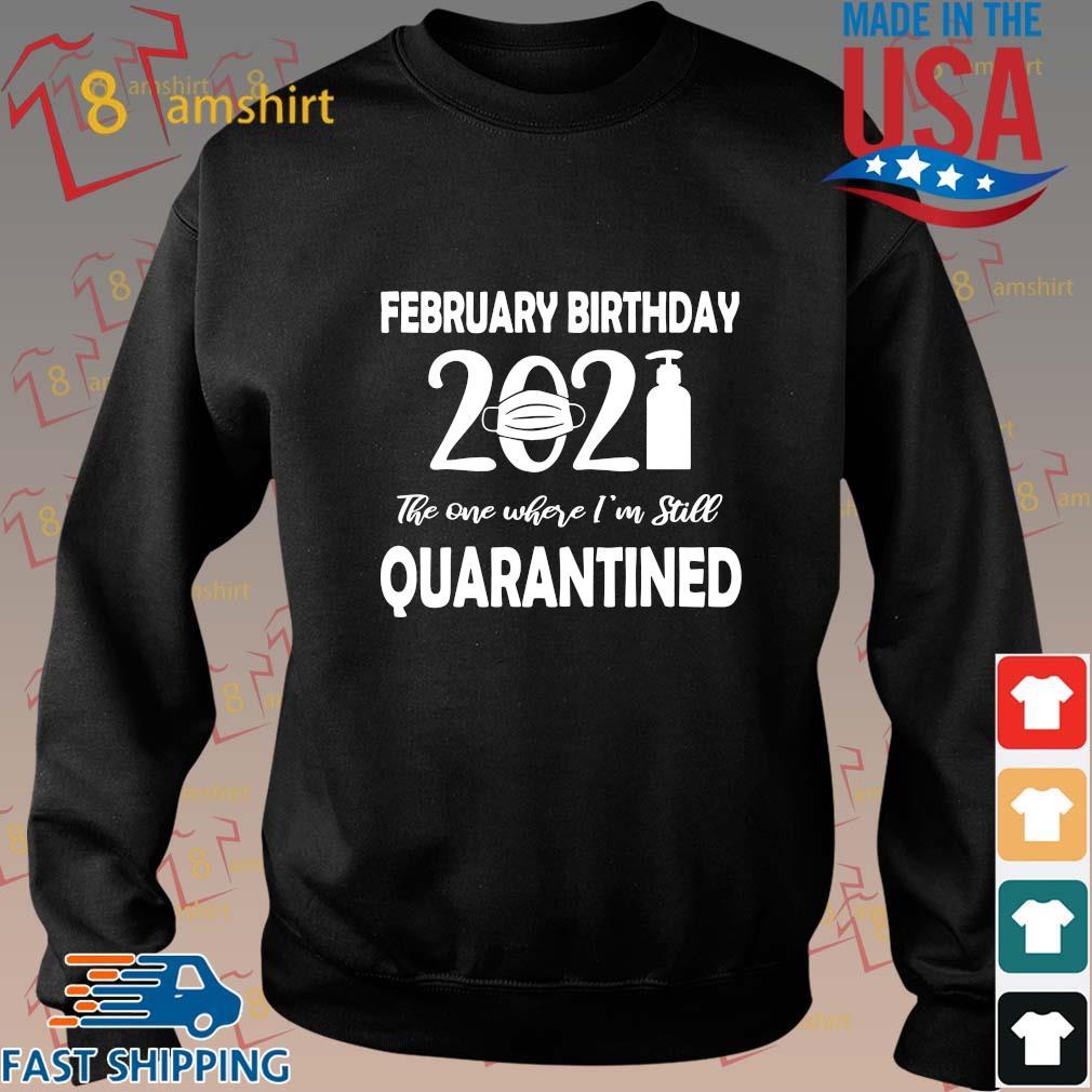 February birthday 2021 face mask the one where I'm still quarantined shirt