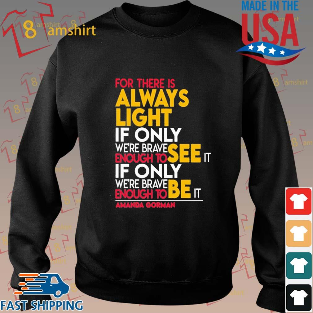 For there is always light if only we're brave enough to see it if only we're brave s Sweater den
