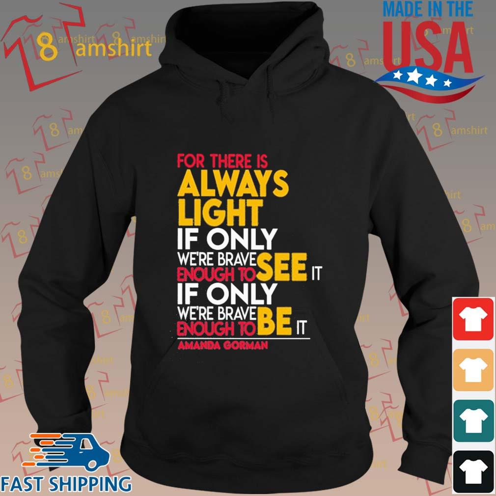 For there is always light if only we're brave enough to see it if only we're brave s hoodie den