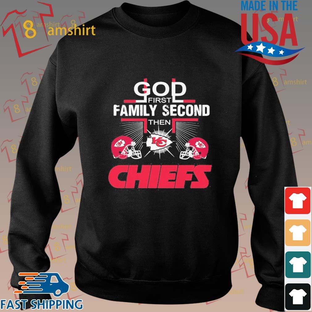 God first family second then Kansas City Chiefs t-s Sweater den