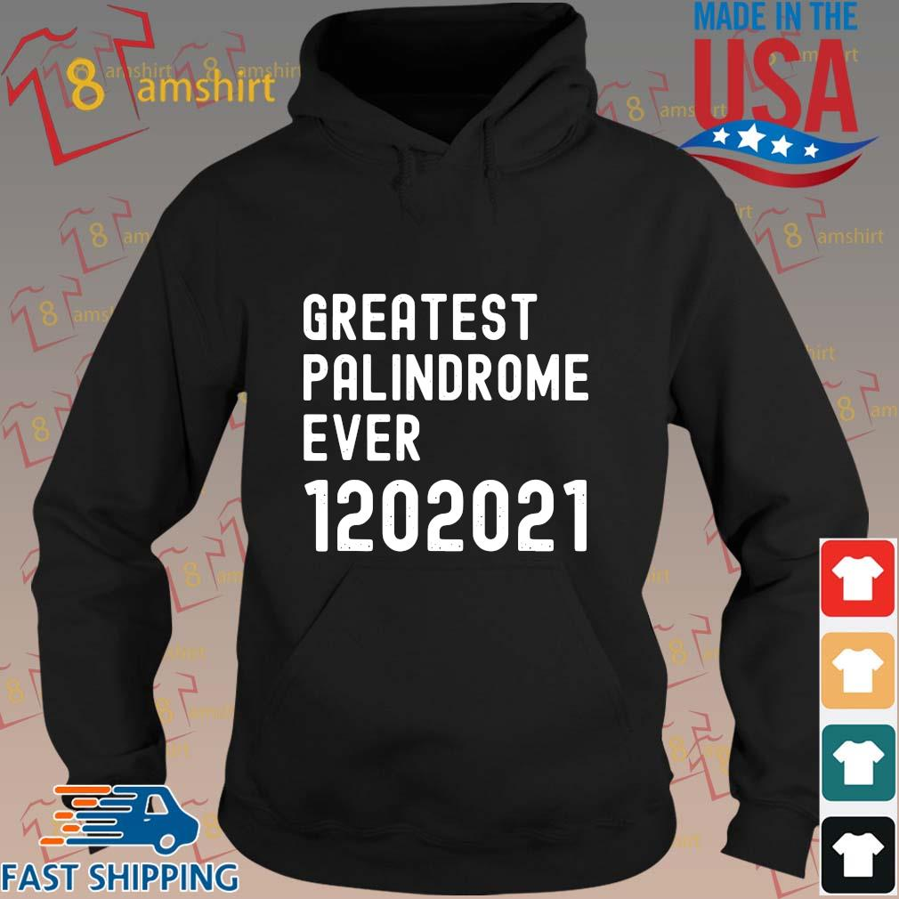 Greatest palindrome ever 1202021 s hoodie den