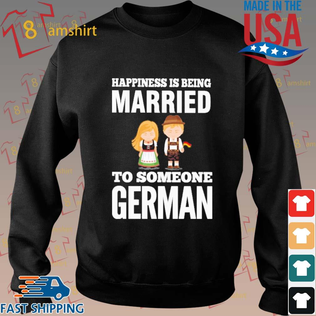 Happiness is being married to someone German s Sweater den