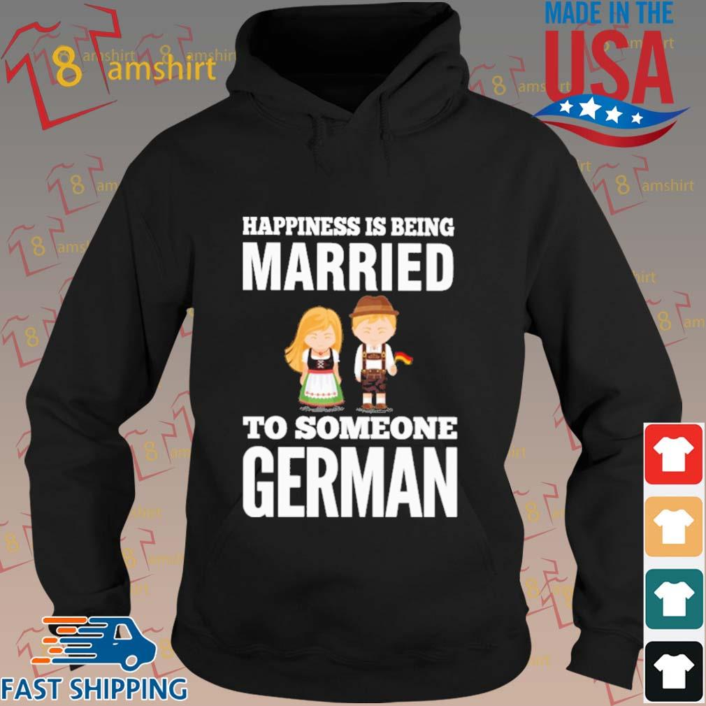 Happiness is being married to someone German s hoodie den
