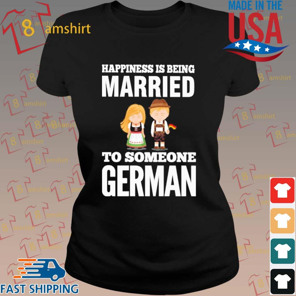 Happiness is being married to someone German s ladies den