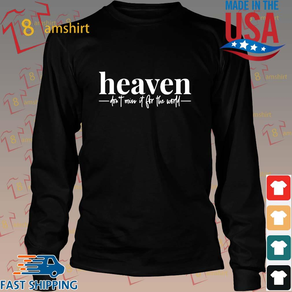 Heaven don't miss it for the world s Long den